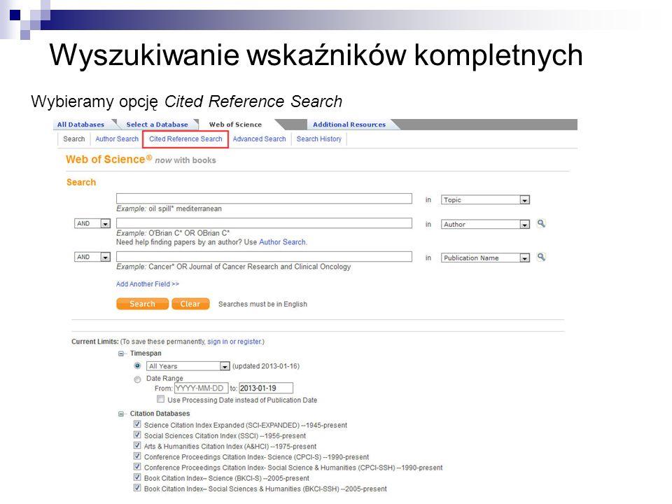 Wyszukiwanie wskaźników kompletnych Wybieramy opcję Cited Reference Search