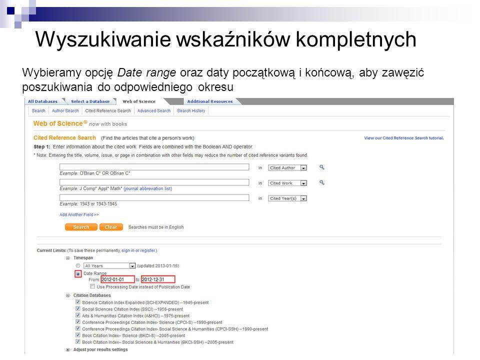 Wyszukiwanie wskaźników kompletnych Wybieramy opcję Date range oraz daty początkową i końcową, aby zawęzić poszukiwania do odpowiedniego okresu