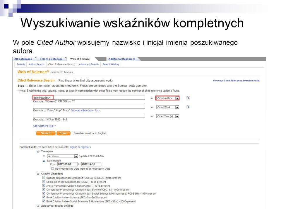 Wyszukiwanie wskaźników kompletnych W pole Cited Author wpisujemy nazwisko i inicjał imienia poszukiwanego autora.