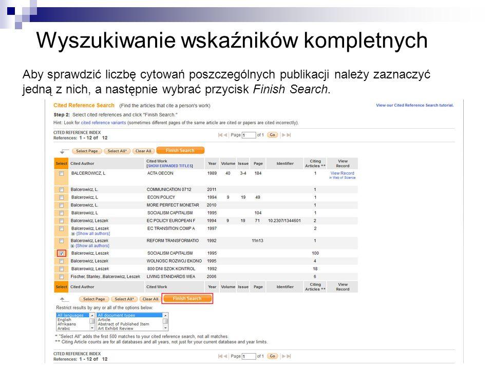 Wyszukiwanie wskaźników kompletnych Aby sprawdzić liczbę cytowań poszczególnych publikacji należy zaznaczyć jedną z nich, a następnie wybrać przycisk