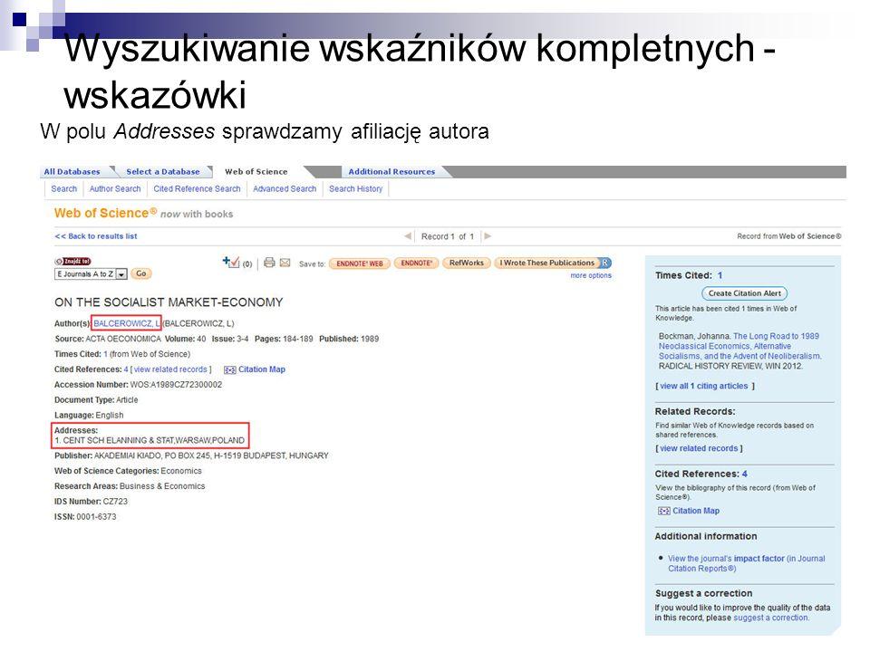 Wyszukiwanie wskaźników kompletnych - wskazówki W polu Addresses sprawdzamy afiliację autora