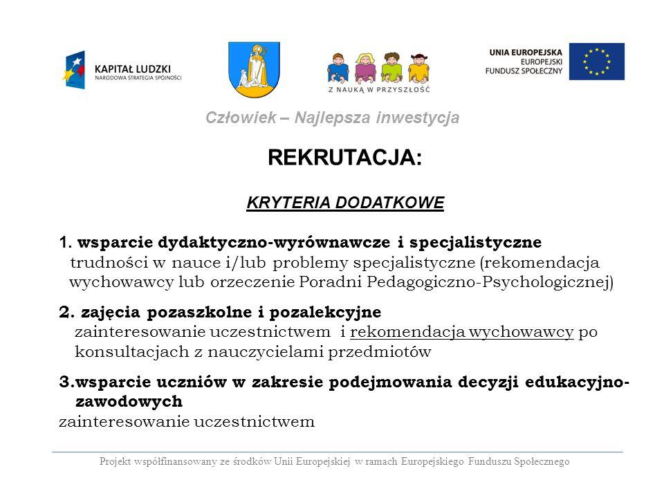 REKRUTACJA: KRYTERIA DODATKOWE 1. wsparcie dydaktyczno-wyrównawcze i specjalistyczne trudności w nauce i/lub problemy specjalistyczne (rekomendacja wy