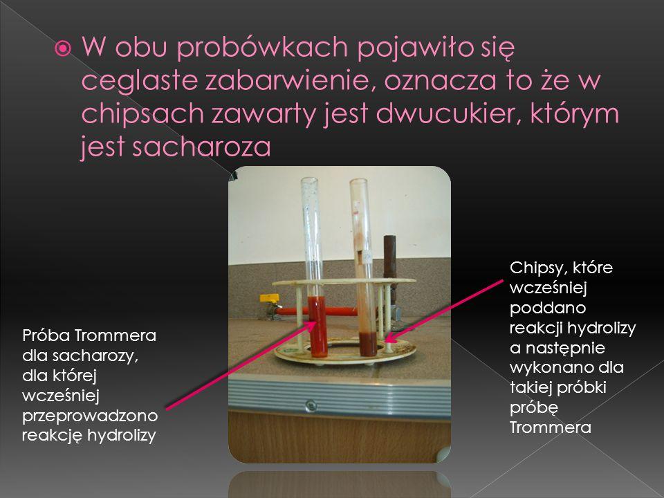 Podobną próbę wykonaliśmy aby sprawdzić czy w chipsach jest obecna sacharoza (czyli zwykły cukier, którym słodzimy herbatę) Do roztworu sacharozy doda