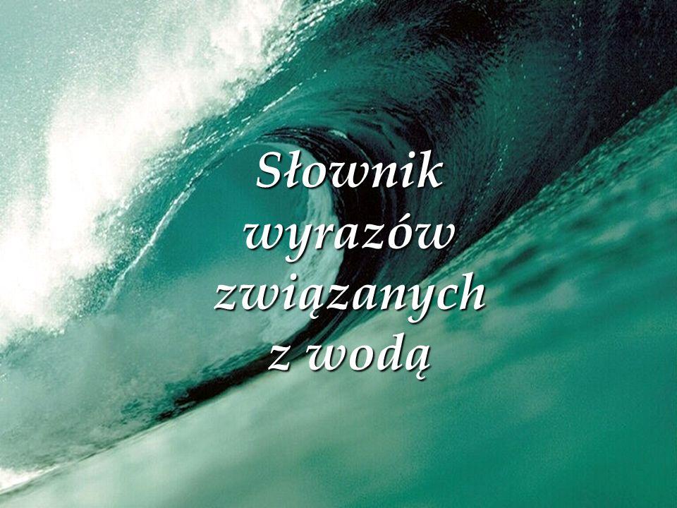 Słownik wyrazów związanych z wodą
