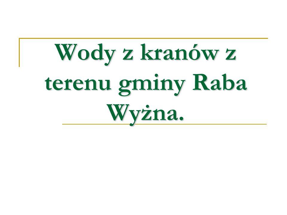 Wody z kranów z terenu gminy Raba Wyżna.