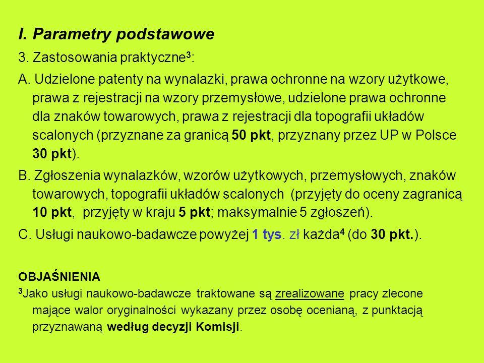 I.Parametry podstawowe 3. Zastosowania praktyczne 3 : A. Udzielone patenty na wynalazki, prawa ochronne na wzory użytkowe, prawa z rejestracji na wzor