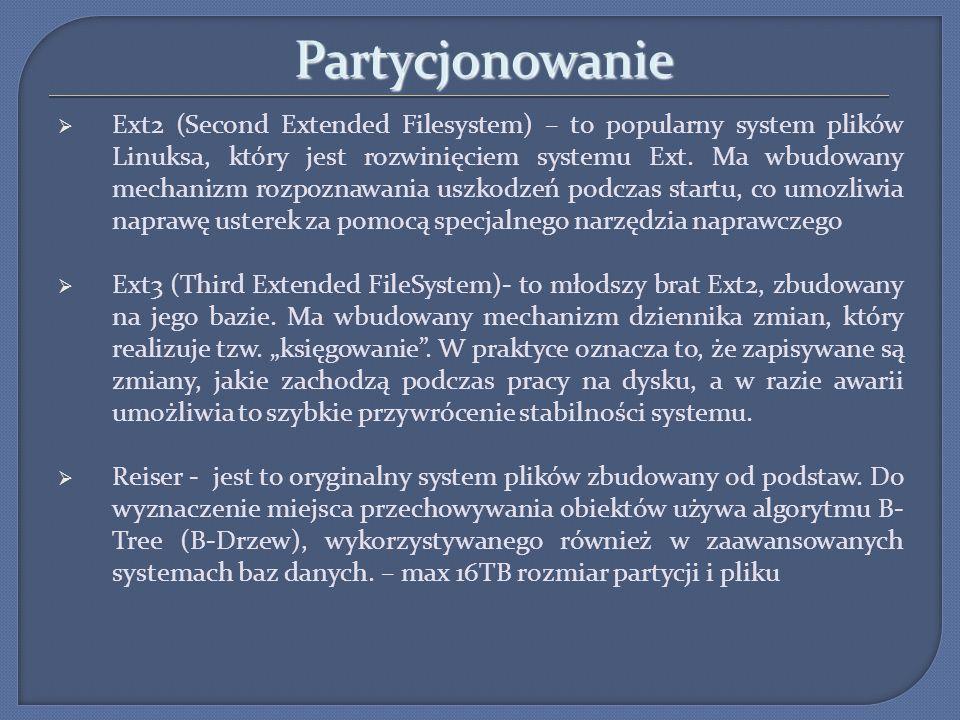 Partycjonowanie Ext2 (Second Extended Filesystem) – to popularny system plików Linuksa, który jest rozwinięciem systemu Ext. Ma wbudowany mechanizm ro