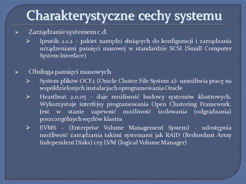 Charakterystyczne cechy systemu Zarządzanie systemem c.d. Iprutils 2.1.2 – pakiet narzędzi służących do konfiguracji i zarządzania urządzeniami pamięc