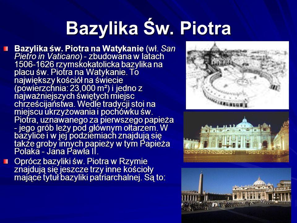 Bazylika Św.Piotra Bazylika św. Piotra na Watykanie (wł.