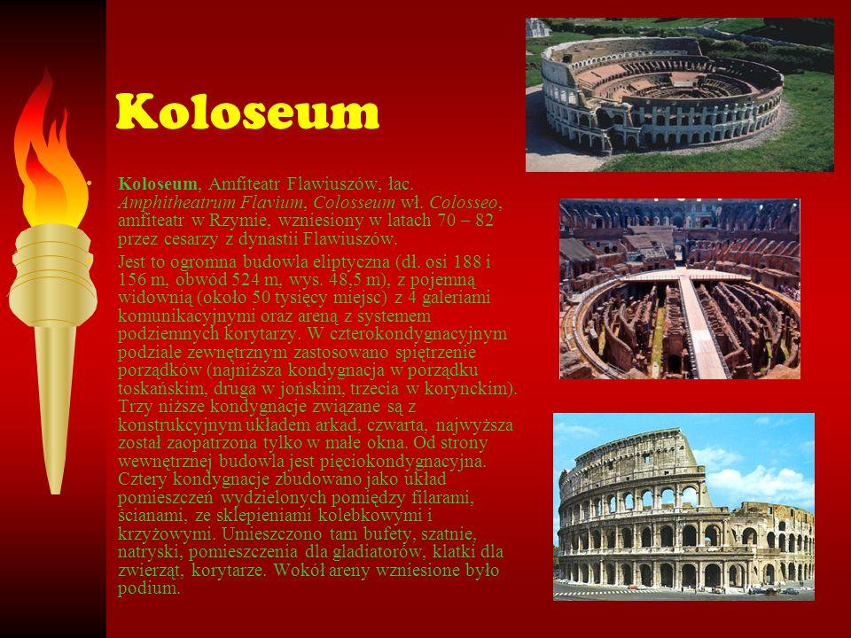 Koloseum Koloseum, Amfiteatr Flawiuszów, łac.Amphitheatrum Flavium, Colosseum wł.