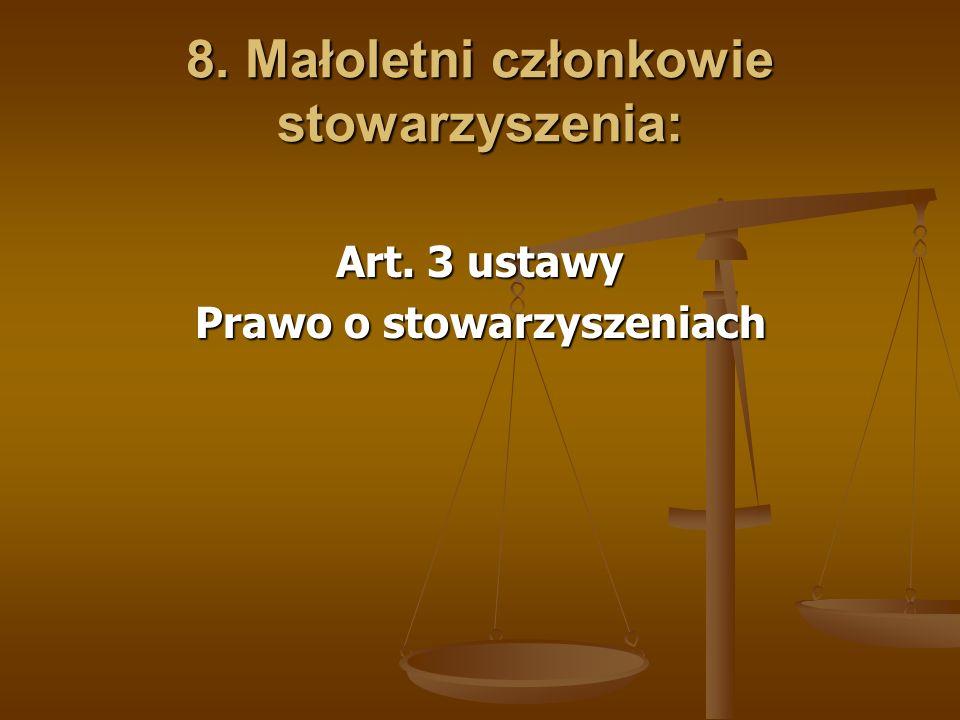 8. Małoletni członkowie stowarzyszenia: Art. 3 ustawy Prawo o stowarzyszeniach
