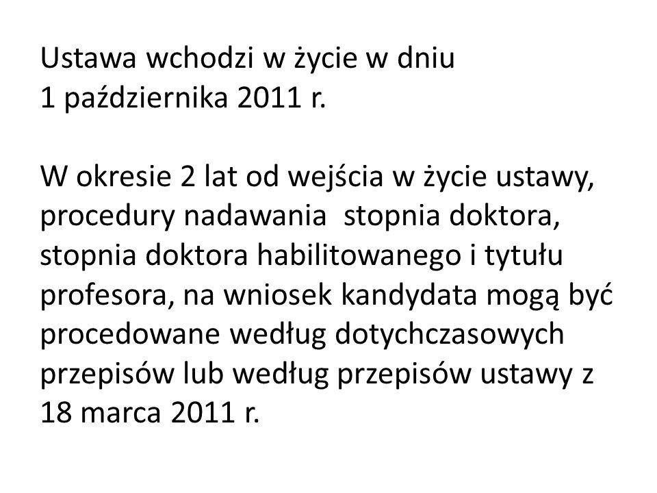 DOKTORAT Dotychczasowe przepisy Brak wymagań posiadania publikacji do otwarcia przewodu doktorskiego Ustawa z 18 marca 2011 r.