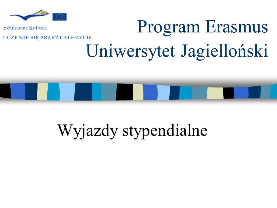 Program Erasmus Uniwersytet Jagielloński Wyjazdy stypendialne Edukacja i Kultura UCZENIE SIĘ PRZEZ CAŁE ŻYCIE