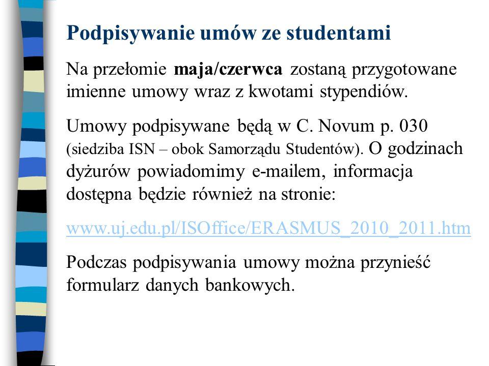 Podpisywanie umów ze studentami Na przełomie maja/czerwca zostaną przygotowane imienne umowy wraz z kwotami stypendiów.