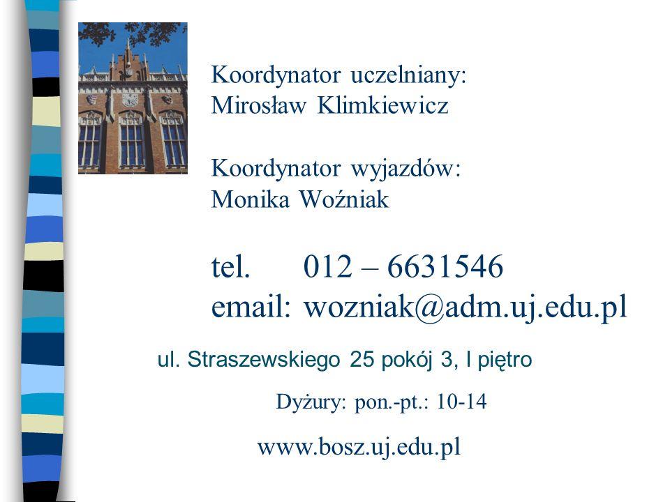 Koordynator uczelniany: Mirosław Klimkiewicz Koordynator wyjazdów: Monika Woźniak tel.