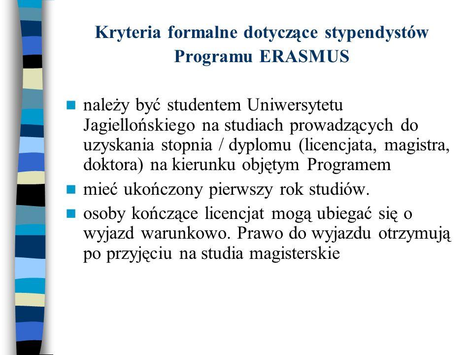 Kryteria formalne dotyczące stypendystów Programu ERASMUS należy być studentem Uniwersytetu Jagiellońskiego na studiach prowadzących do uzyskania stopnia / dyplomu (licencjata, magistra, doktora) na kierunku objętym Programem mieć ukończony pierwszy rok studiów.