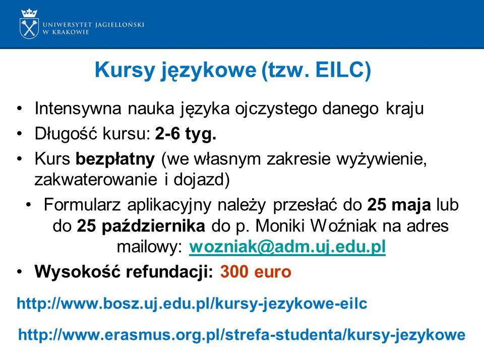 Kursy językowe (tzw. EILC) Intensywna nauka języka ojczystego danego kraju Długość kursu: 2-6 tyg. Kurs bezpłatny (we własnym zakresie wyżywienie, zak