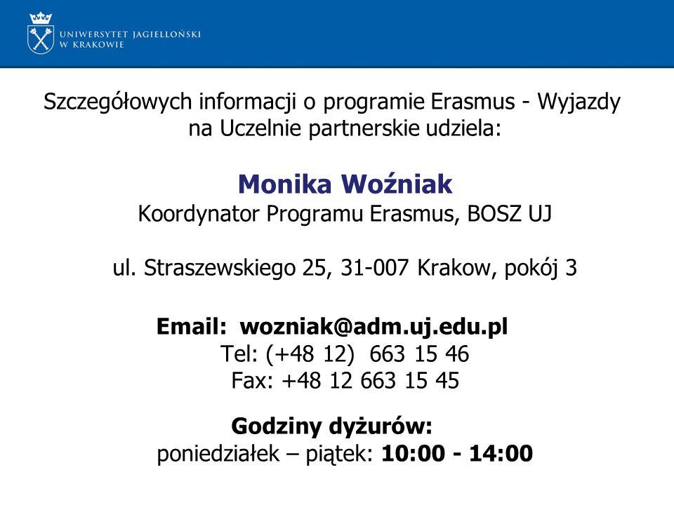 Szczegółowych informacji o programie Erasmus - Wyjazdy na Uczelnie partnerskie udziela: Monika Woźniak Koordynator Programu Erasmus, BOSZ UJ ul. Stras