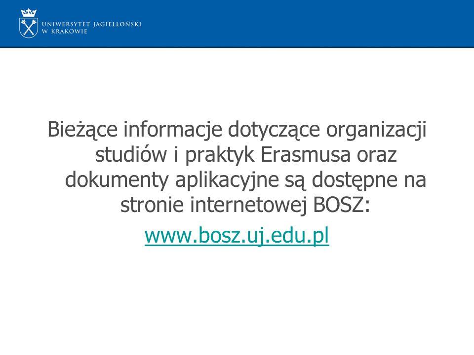 Bieżące informacje dotyczące organizacji studiów i praktyk Erasmusa oraz dokumenty aplikacyjne są dostępne na stronie internetowej BOSZ: www.bosz.uj.e