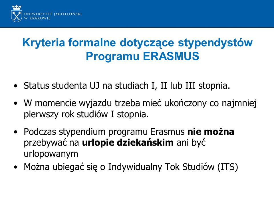 Kryteria formalne dotyczące stypendystów Programu ERASMUS Status studenta UJ na studiach I, II lub III stopnia. W momencie wyjazdu trzeba mieć ukończo
