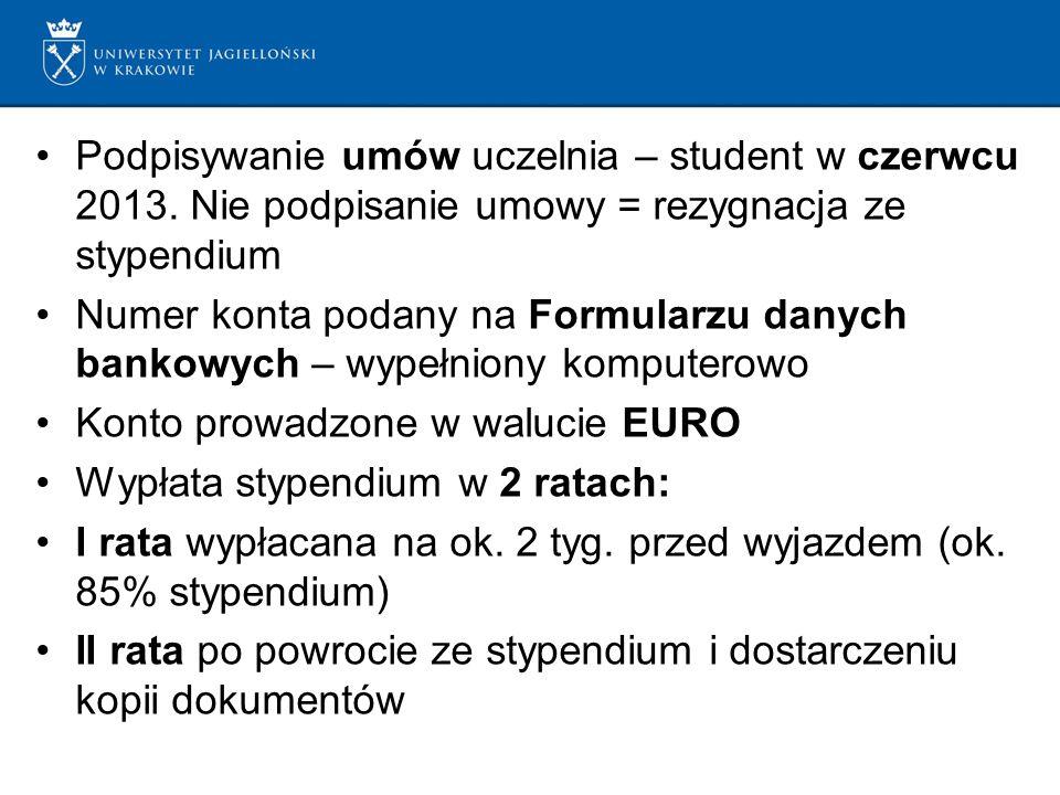 Podpisywanie umów uczelnia – student w czerwcu 2013. Nie podpisanie umowy = rezygnacja ze stypendium Numer konta podany na Formularzu danych bankowych