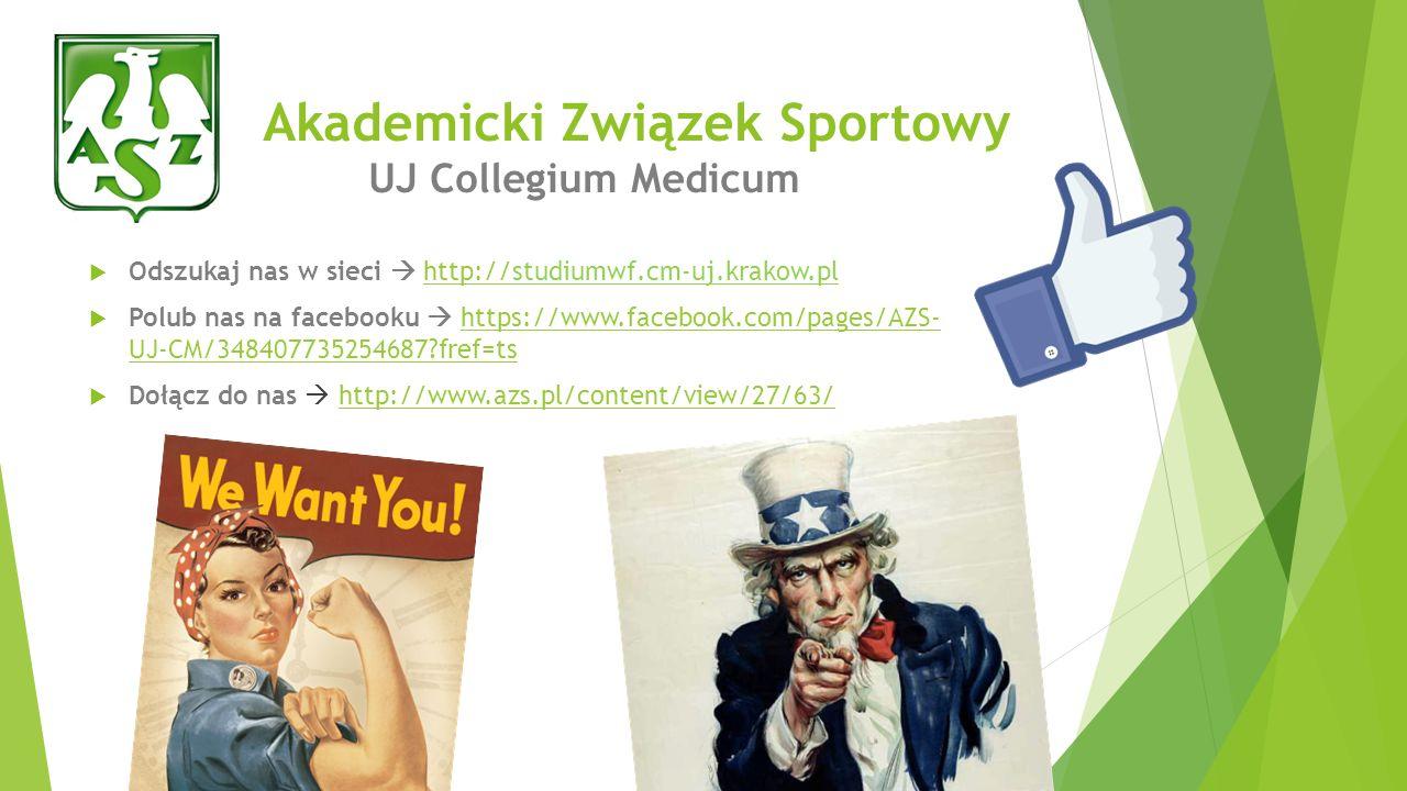 Odszukaj nas w sieci http://studiumwf.cm-uj.krakow.plhttp:// Polub nas na facebooku https://www.facebook.com/pages/AZS- UJ-CM/348407735254687?fref=tsh