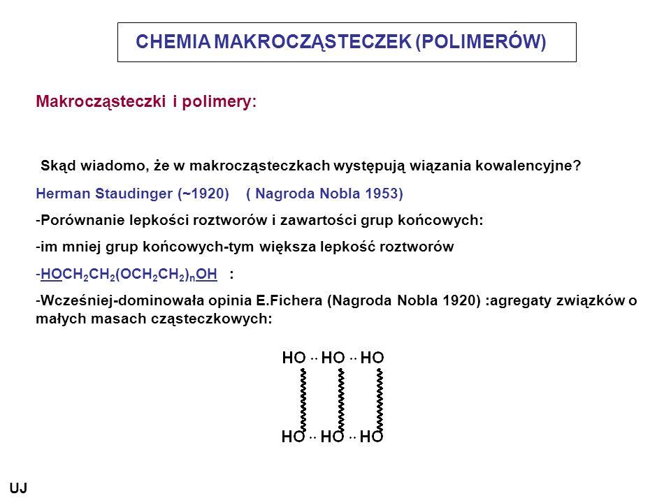 CHEMIA MAKROCZĄSTECZEK (POLIMERÓW) Makrocząsteczki i polimery: Skąd wiadomo, że w makrocząsteczkach występują wiązania kowalencyjne? Herman Staudinger