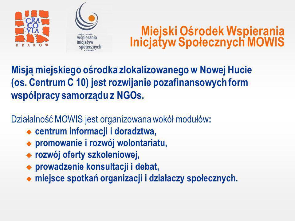 Miejski Ośrodek Wspierania Inicjatyw Społecznych MOWIS Misją miejskiego ośrodka zlokalizowanego w Nowej Hucie (os.