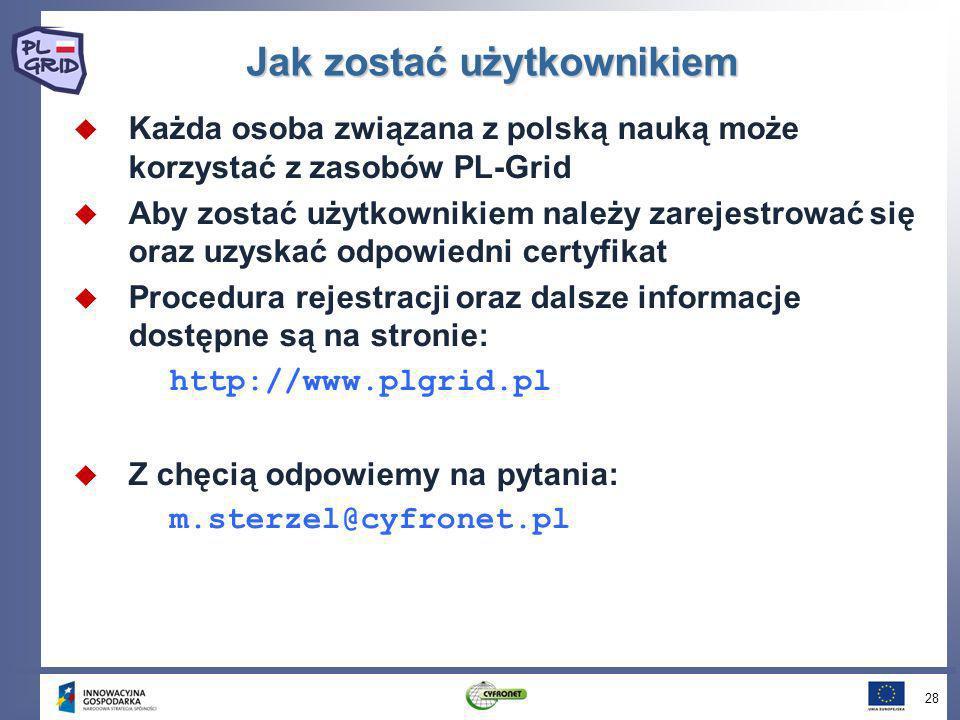 Jak zostać użytkownikiem Każda osoba związana z polską nauką może korzystać z zasobów PL-Grid Aby zostać użytkownikiem należy zarejestrować się oraz u