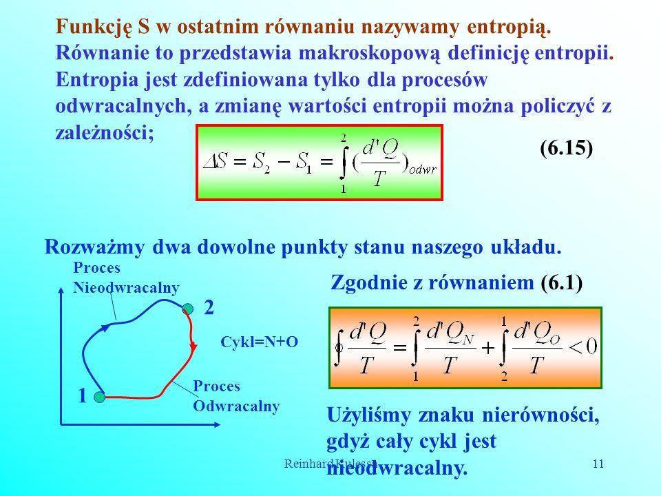 Reinhard Kulessa11 Funkcję S w ostatnim równaniu nazywamy entropią. Równanie to przedstawia makroskopową definicję entropii. Entropia jest zdefiniowan