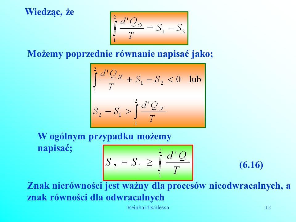 Reinhard Kulessa12 Wiedząc, że Możemy poprzednie równanie napisać jako; W ogólnym przypadku możemy napisać; (6.16) Znak nierówności jest ważny dla pro
