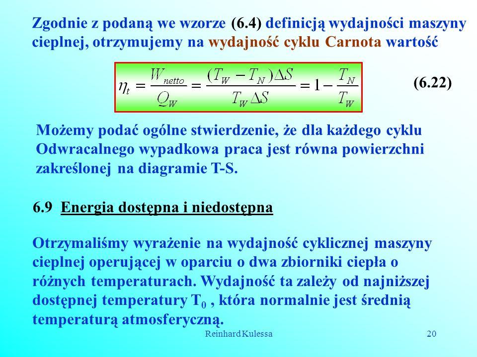 Reinhard Kulessa20 Zgodnie z podaną we wzorze (6.4) definicją wydajności maszyny cieplnej, otrzymujemy na wydajność cyklu Carnota wartość (6.22) Możem