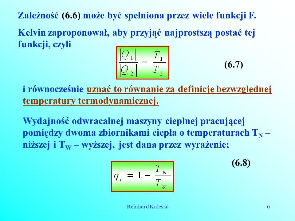 Reinhard Kulessa6 Zależność (6.6) może być spełniona przez wiele funkcji F. Kelvin zaproponował, aby przyjąć najprostszą postać tej funkcji, czyli (6.