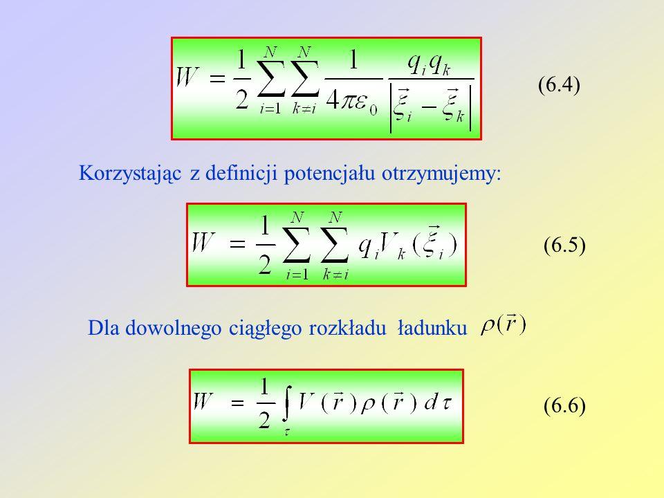 (6.4) Korzystając z definicji potencjału otrzymujemy: (6.5) Dla dowolnego ciągłego rozkładu ładunku (6.6)