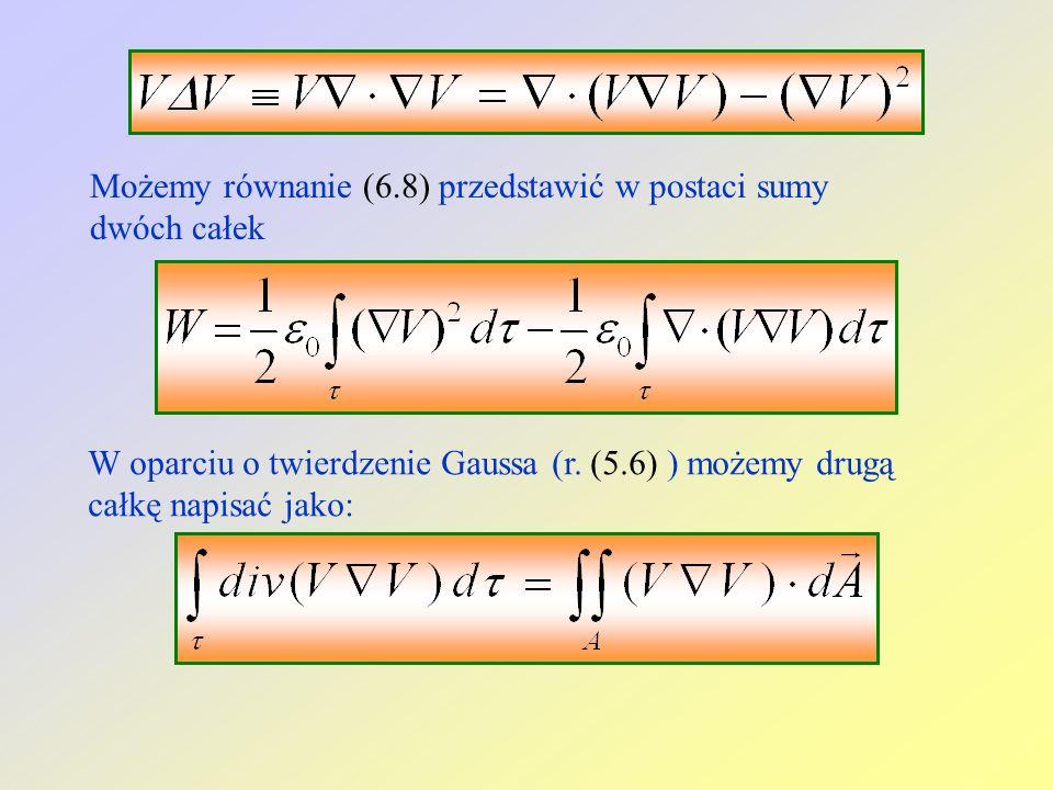 Możemy równanie (6.8) przedstawić w postaci sumy dwóch całek W oparciu o twierdzenie Gaussa (r. (5.6) ) możemy drugą całkę napisać jako:
