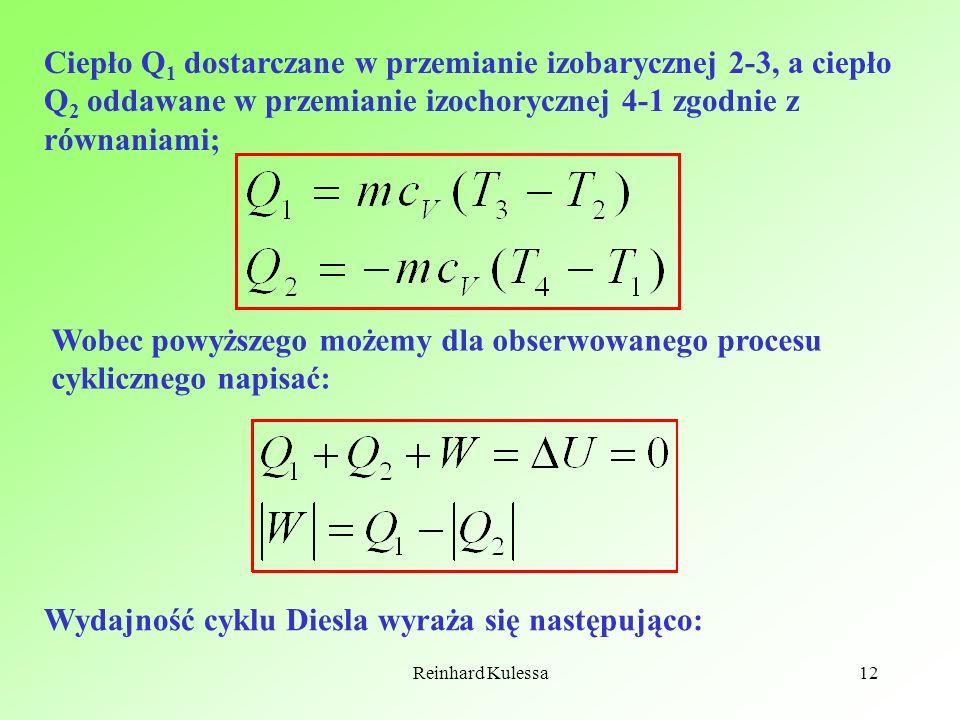 Reinhard Kulessa12 Ciepło Q 1 dostarczane w przemianie izobarycznej 2-3, a ciepło Q 2 oddawane w przemianie izochorycznej 4-1 zgodnie z równaniami; Wo