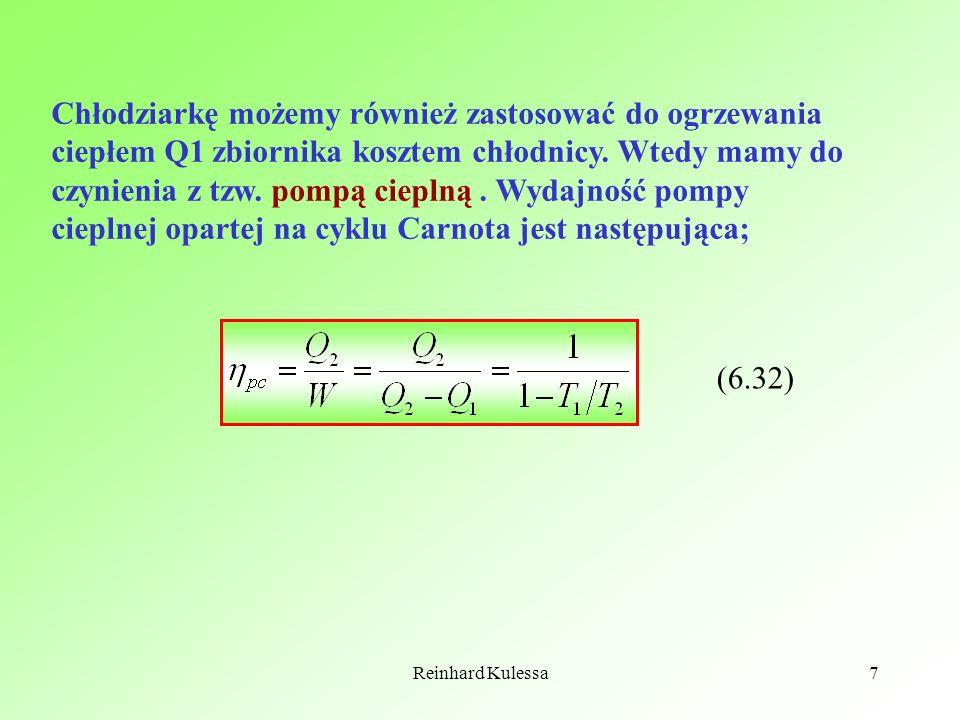 Reinhard Kulessa7 Chłodziarkę możemy również zastosować do ogrzewania ciepłem Q1 zbiornika kosztem chłodnicy. Wtedy mamy do czynienia z tzw. pompą cie