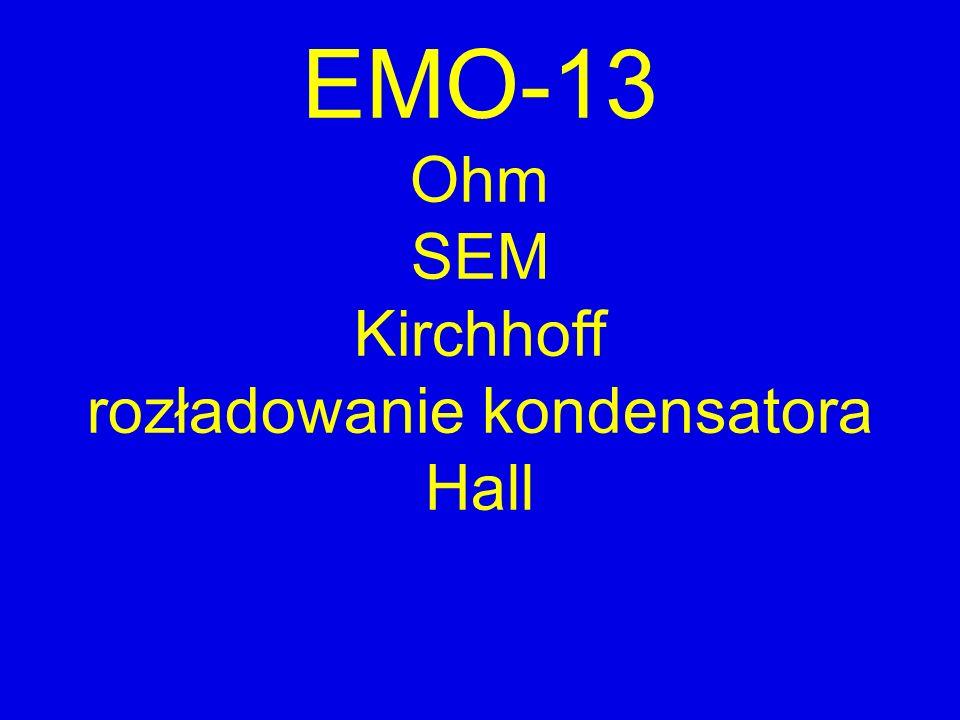 EMO-13 Ohm SEM Kirchhoff rozładowanie kondensatora Hall