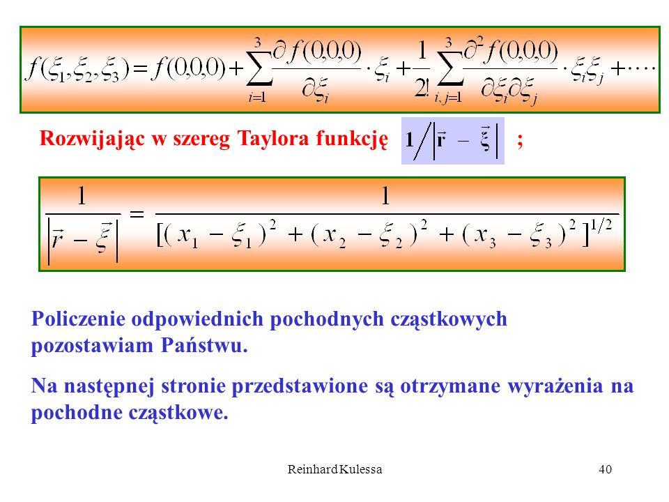 Reinhard Kulessa40 Rozwijając w szereg Taylora funkcję ; Policzenie odpowiednich pochodnych cząstkowych pozostawiam Państwu. Na następnej stronie prze