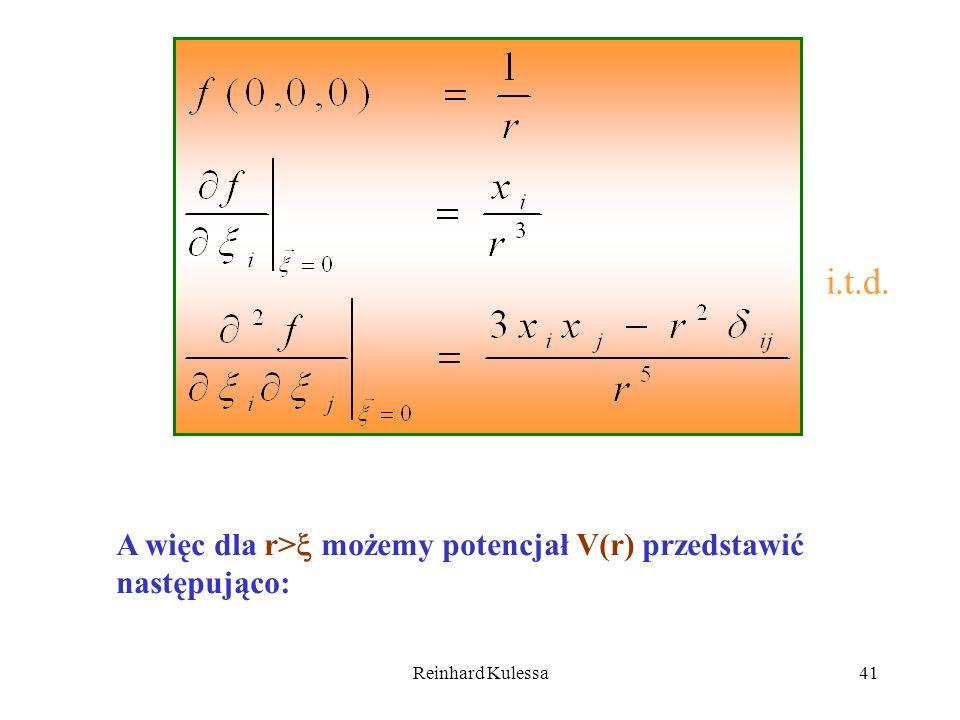Reinhard Kulessa41 i.t.d. A więc dla r> możemy potencjał V(r) przedstawić następująco: