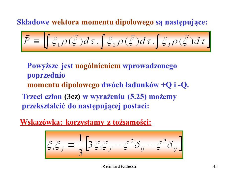Reinhard Kulessa43 Składowe wektora momentu dipolowego są następujące: Powyższe jest uogólnieniem wprowadzonego poprzednio momentu dipolowego dwóch ła