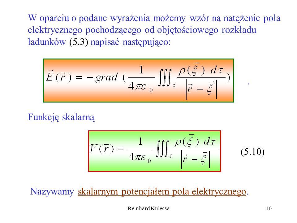 Reinhard Kulessa10 W oparciu o podane wyrażenia możemy wzór na natężenie pola elektrycznego pochodzącego od objętościowego rozkładu ładunków (5.3) nap