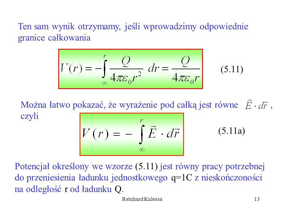 Reinhard Kulessa13 Ten sam wynik otrzymamy, jeśli wprowadzimy odpowiednie granice całkowania Można łatwo pokazać, że wyrażenie pod całką jest równe cz