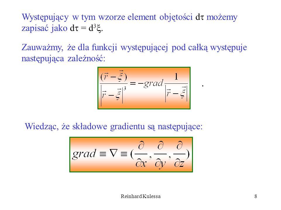 Reinhard Kulessa8 Występujący w tym wzorze element objętości d możemy zapisać jako d = d 3. Zauważmy, że dla funkcji występującej pod całką występuje