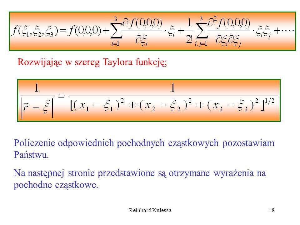Reinhard Kulessa18 Rozwijając w szereg Taylora funkcję; Policzenie odpowiednich pochodnych cząstkowych pozostawiam Państwu. Na następnej stronie przed