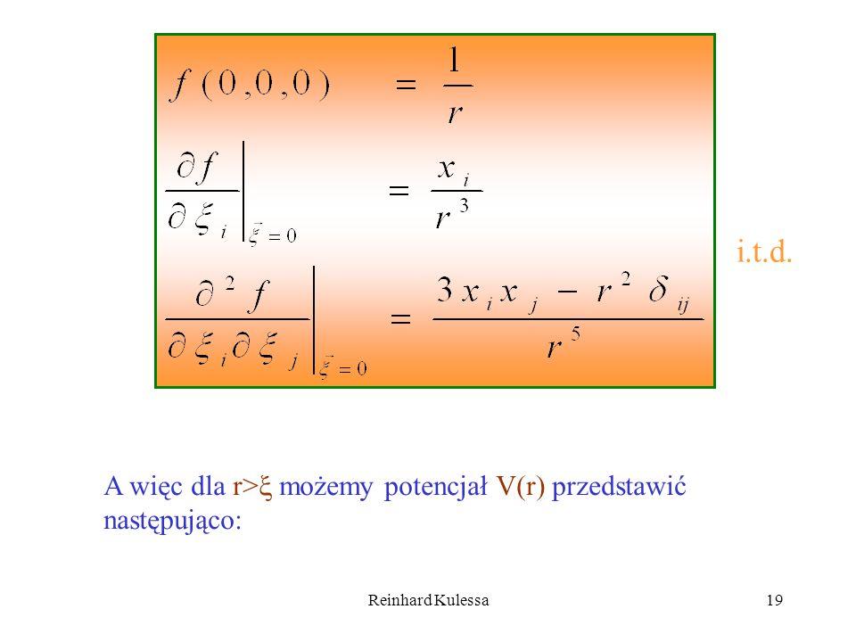 Reinhard Kulessa19 i.t.d. A więc dla r> możemy potencjał V(r) przedstawić następująco: