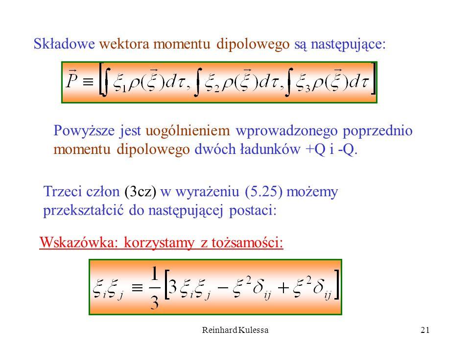 Reinhard Kulessa21 Składowe wektora momentu dipolowego są następujące: Powyższe jest uogólnieniem wprowadzonego poprzednio momentu dipolowego dwóch ła