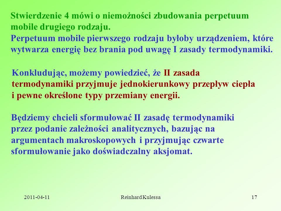 2011-04-11Reinhard Kulessa17 Stwierdzenie 4 mówi o niemożności zbudowania perpetuum mobile drugiego rodzaju.