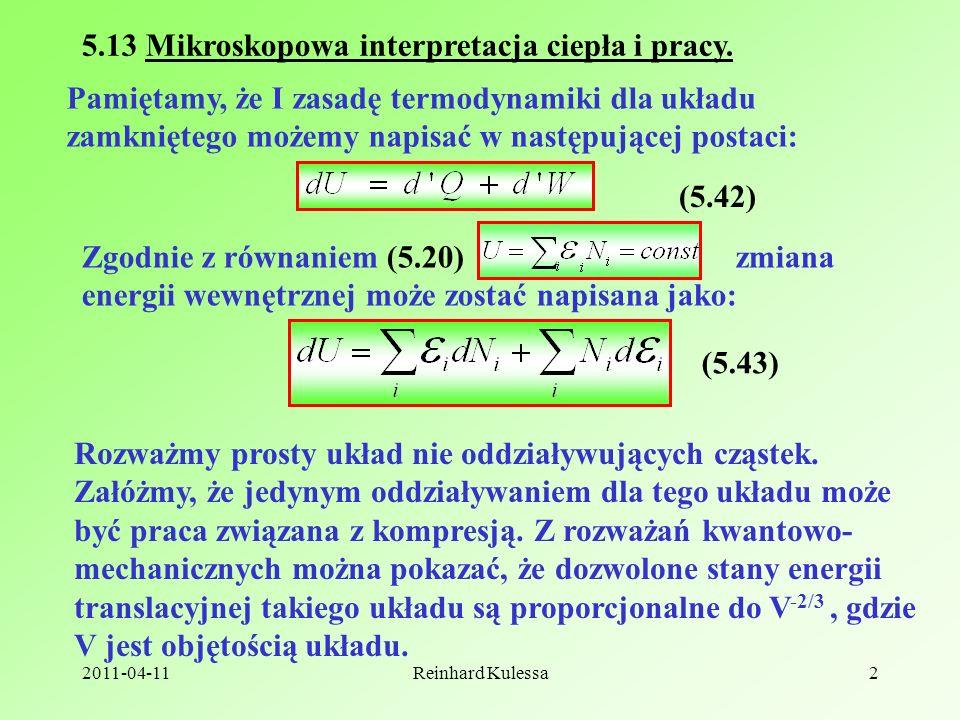 2011-04-11Reinhard Kulessa13 (5.58).k jest stałą Boltzmanna i k = 1.3807 10 -23 J/mol·K.