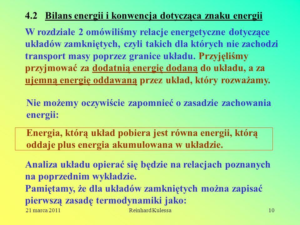 21 marca 2011Reinhard Kulessa10 4.2 Bilans energii i konwencja dotycząca znaku energii W rozdziale 2 omówiliśmy relacje energetyczne dotyczące układów